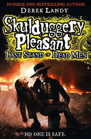 Last Stand of Dead Men : Skulduggery Pleasant Series : Book 8 - Derek Landy