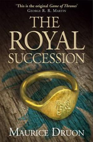 The Royal Succession : The Accursed Kings - Maurice Druon