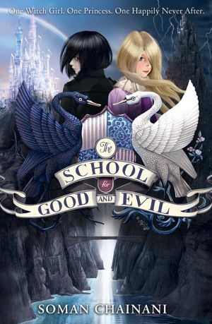 The School for Good and Evil : School for Good and Evil - Soman Chaniani