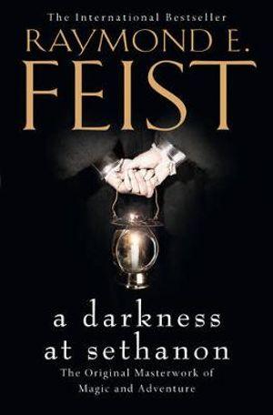 A Darkness at Sethanon : Riftwar Saga - Raymond E. Feist