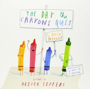 The Day the Crayons Quit - Drew Daywalt