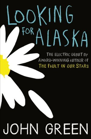 Looking for Alaska : The Electric Debut by Award-Winning Author of The Fault in our Stars - John Green