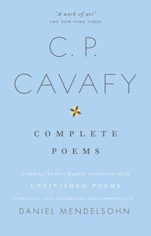 The Complete Poems of C. P. Cavafy - Daniel Mendelsohn