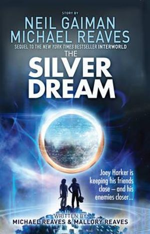 The Silver Dream : InterWorld Series : Book 2 - Neil Gaiman
