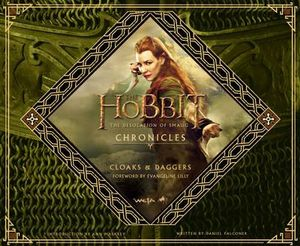 The Hobbit: The Desolation of Smaug Chronicles : Cloaks & Daggers - Daniel Falconer