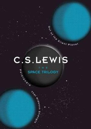 The Space Trilogy - C. S. Lewis