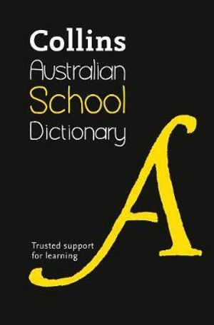 Collins Australian School Dictionary - Collins Dictionaries