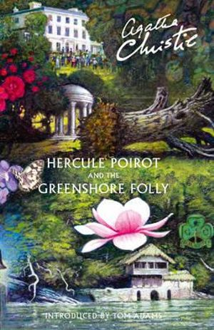 Hercule Poirot and the Greenshore Folly : Poirot - Agatha Christie