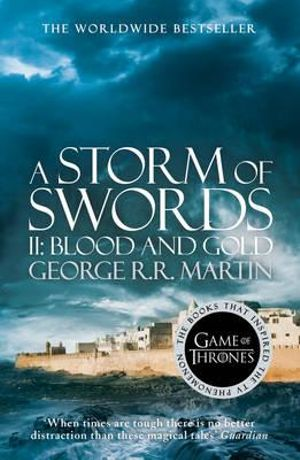 A Storm of Swords II : Blood & Gold* : A Song of Ice and Fire : Book 3 Part 2 - George R. R. Martin