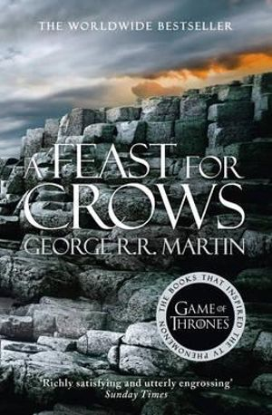 A Feast for Crows : A Song Of Ice and Fire : Book 4 - George R. R. Martin