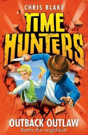 Outback Outlaw : Time Hunters Series : Book 9  - Chris Blake
