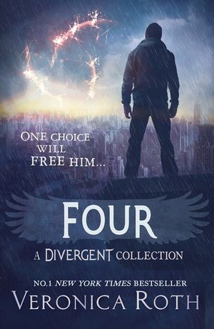 Four : A Divergent Story Collection - Veronica Roth