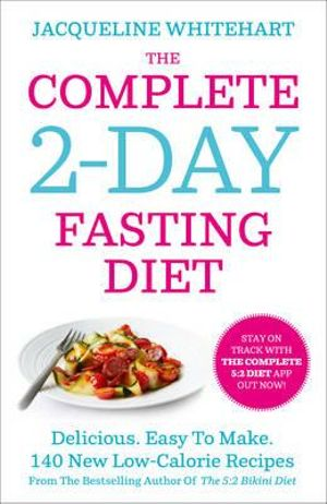 The Complete 5:2 Cookbook : 140 Delicious Recipes That Make Your 2-Day Diet Easy - Jacqueline Whitehart