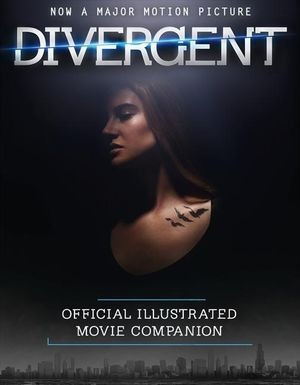 The Divergent Official Illustrated Movie Companion - Veronica Roth