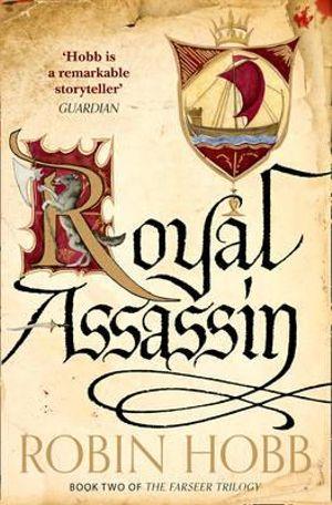 Royal Assassin : The Farseer Trilogy : Book 2 - Robin Hobb