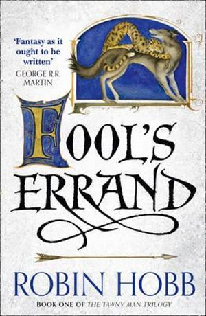 Fool's Errand : The Tawny Man Trilogy : Book 1 - Robin Hobb