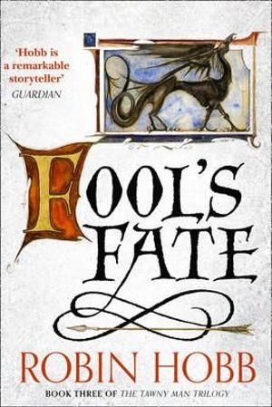 Fool's Fate : The Tawny Man Trilogy : Book 3 - Robin Hobb