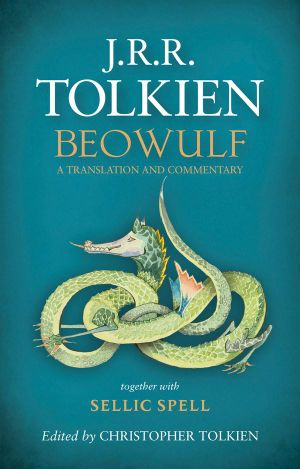 Beowulf : A Translation and Commentary, together with Sellic Spell - J.R.R. Tolkien