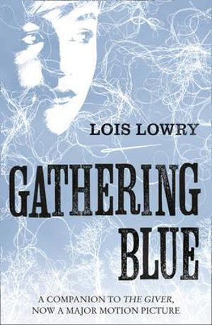 a review of lois lowrys gathering blue Dream giver the life giver the go-giver leader gathering blue  study guide for lois lowrys the  givers and takers the giver quartet by lois lowry digest review.