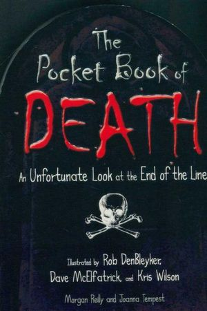 The Pocket Book of Death : An Unfortunate Look at the End of the Line - Morgan Reilly