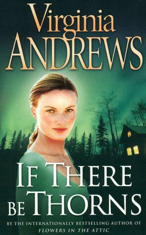 If There Be Thorns : The Dollanganger Series : Book 3 - Virginia Andrews