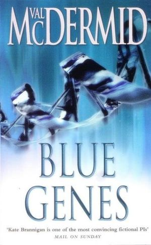 Blue Genes : Kate Brannigan : PI - Val McDermid