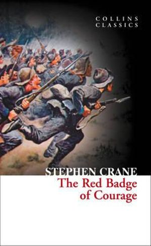 The Red Badge of Courage : Collins Classics Ser. - Stephen Crane