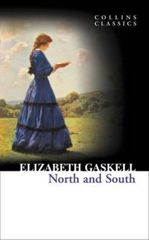 North and South : Collins Classics Ser. - Elizabeth Gaskell