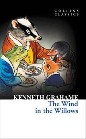 The Wind in the Willows : Collins Classics - Kenneth Grahame