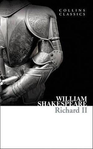 Richard II : Collins Classics - William Shakespeare