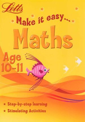 Maths : Letts Make It Easy - Age 10-11 - Harper Collins