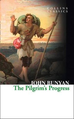 The Pilgrim's Progress : Collins Classics - John Bunyan
