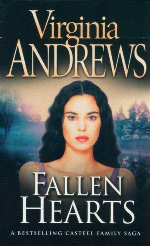 Fallen Hearts  : The Casteel Series: Book 3 - Virginia Andrews