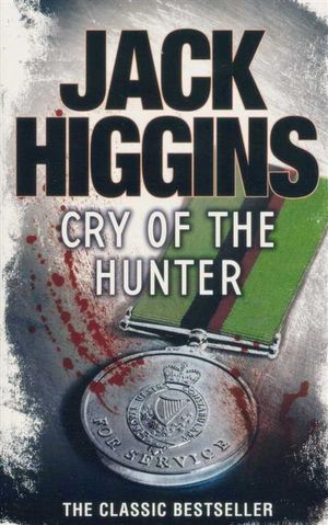 Cry of the Hunter - Jack Higgins