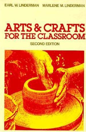 Crafts for the Classroom Earl W. Linderman