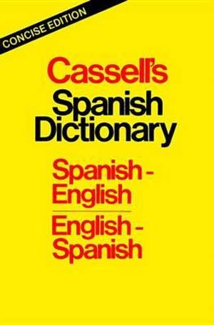 Cassell's Spanish Dictionary : Spanish-English/English-Spanish :  Spanish-English/English-Spanish - Dutton