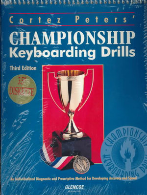 Cortez Peters' Championship Keyboarding Drills: An Individualized Diagnostic and Prescriptive Method for Developing Accuracy and Speed Cortez Peters