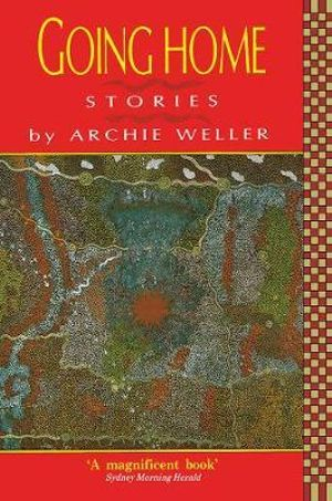 herbie archie weller The stories in archie weller's collection going home focus on the struggles of  aboriginal boys to find an identity in a world marked by hostility.