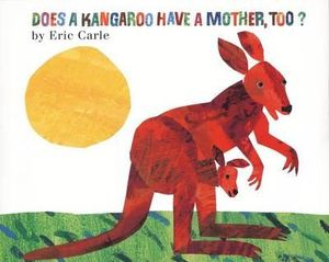 Does Kangaroo Have a Mother Too? - Eric Carle