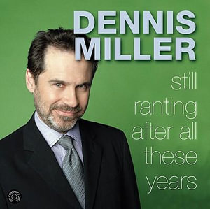 Still Ranting After All These Years CD : Still Ranting After All These Years CD - Dennis Miller