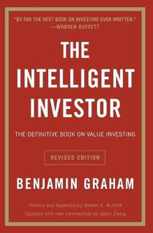 The Intelligent Investor : The Definitive Book on Value Investing - Benjamin Graham