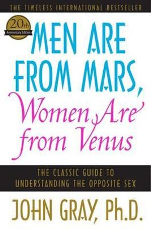 Men are from Mars. Women are from Venus.