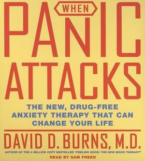 When Panic Attacks : The New, Drug-Free Anxiety Therapy that Can Change Your Life - David D. Burns