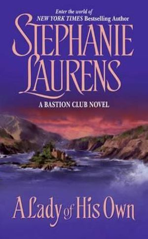 A Lady of His Own : BASTION CLUB - Stephanie Laurens