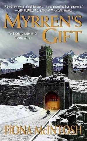 Myrren's Gift : The Quickening Series (USA Editions): Book 1 - Fiona McIntosh