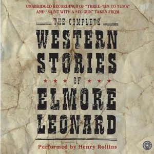 Complete Western Stories of Elmore Leonard : The Complete Western Stories of Elmore Leonard CD - Elmore Leonard