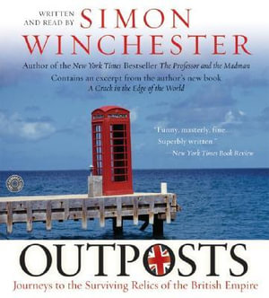 Outposts CD : Journeys to the Surviving Relics of the British Empire - Simon Winchester