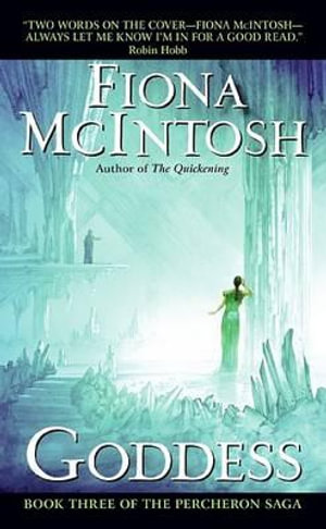 Goddess : Percheron Saga (USA Editions): Book 1 - Fiona McIntosh