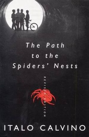 The Path to the Spiders' Nests: Revised Edition Italo Calvino
