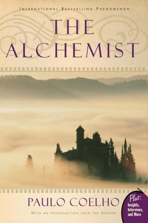 The Alchemist : With an Introduction From The Author, Plus: Insights, Interviews and More - Paulo Coelho
